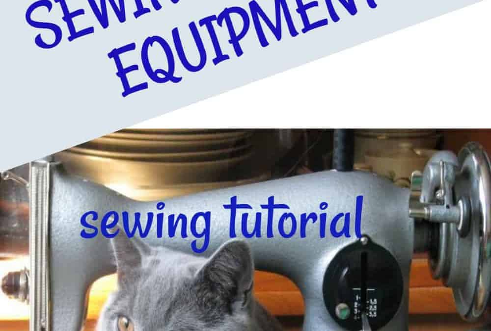 Care of Sewing Tools and Equipment