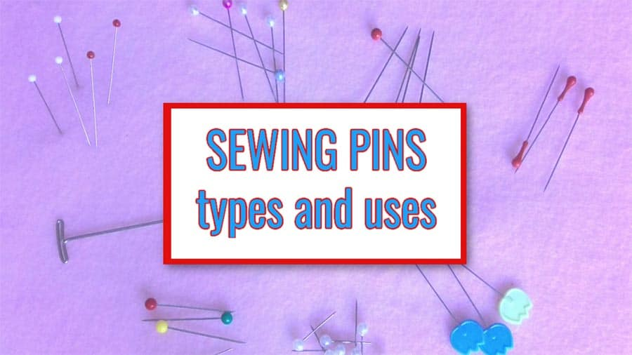 Tutorial on Types of sewing pins and their uses